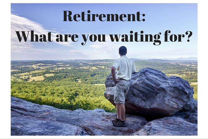 RT68 Retirement: What Are You Waiting For?