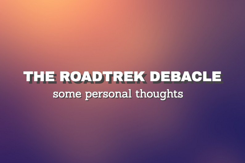 The Roadtrek Debacle: Some Personal Thoughts