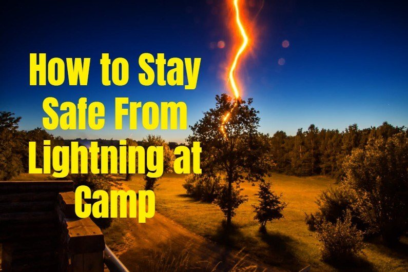 How to Stay Safe from Lightning at Camp