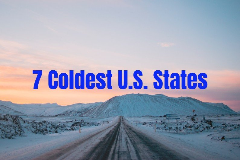 The 7 Coldest States you may want to avoid
