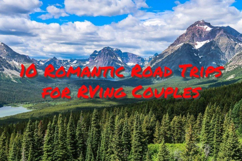 10 Romantic Road Trips for RVing Couples